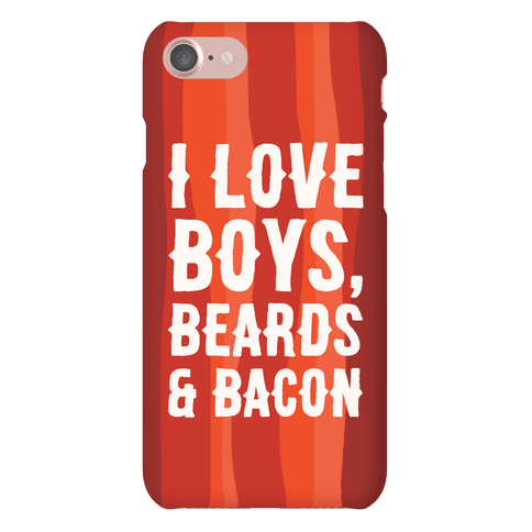 Boys, Beards and Bacon Phone Case