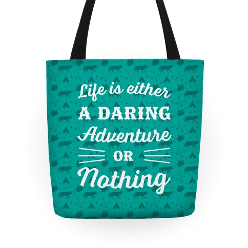 Life Is Either A Daring Adventure Or Nothing Tote