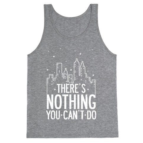 NYC - There's Nothing You Can't Do Tank Top
