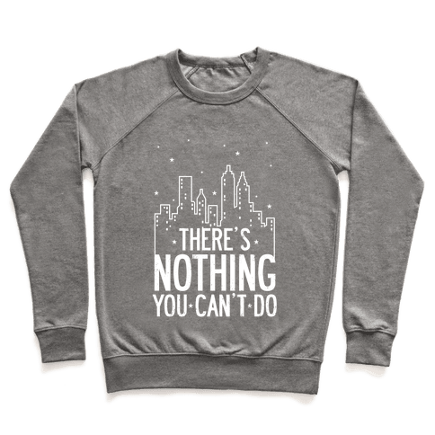 NYC - There's Nothing You Can't Do Pullover