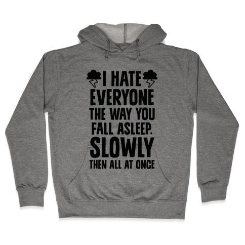 I Hate Everyone (TFIOS) Hooded Sweatshirt