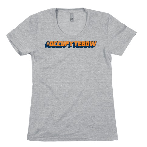 Occupy Tebow Womens T-Shirt
