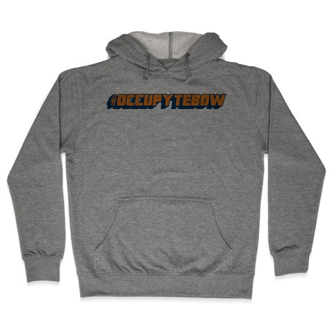 Occupy Tebow Hooded Sweatshirt