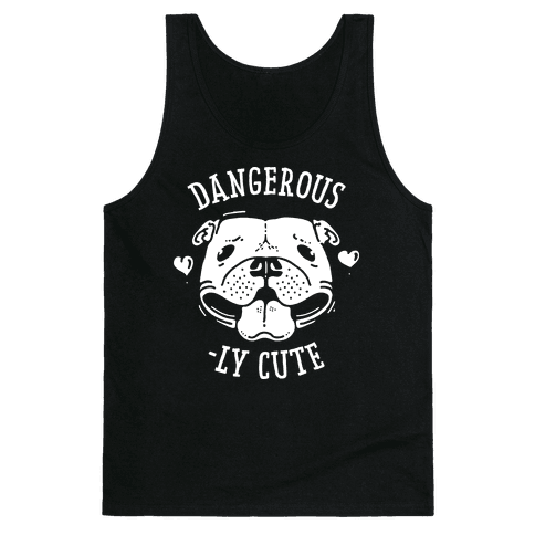 Dangerously Cute Pit Bull Tank Top