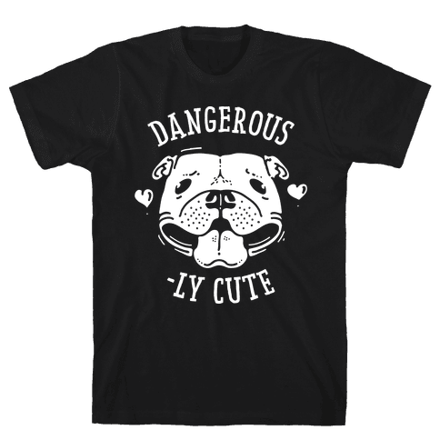 Dangerously Cute Pit Bull Mens T-Shirt