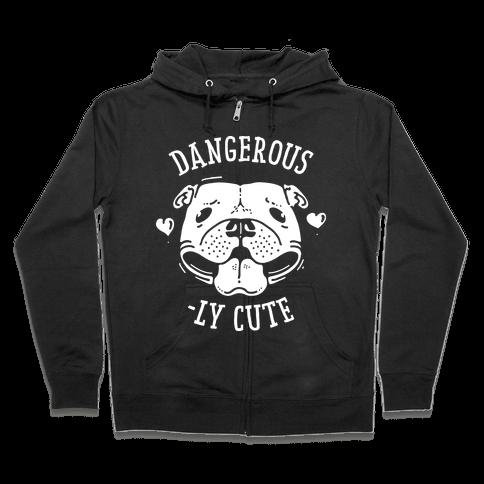 Dangerously Cute Pit Bull Zip Hoodie