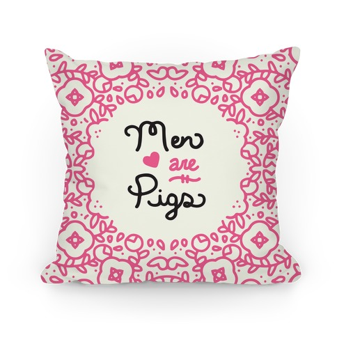 Men Are Pigs Pillow Pillow