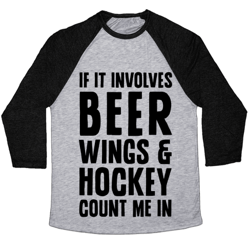 If It Involves Beer Wings & Hockey Count Me In Baseball Tee