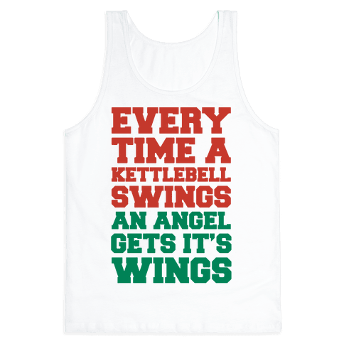 Every Time A Kettlebell Wings An Angel Gets Its Wings Tank Top