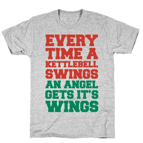 Every Time A Kettlebell Wings An Angel Gets Its Wings T-Shirt