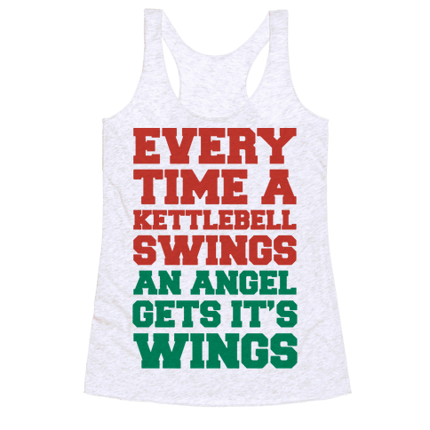 Every Time A Kettlebell Wings An Angel Gets Its Wings Racerback Tank Top
