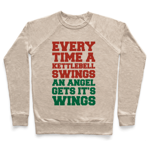 Every Time A Kettlebell Wings An Angel Gets Its Wings Pullover