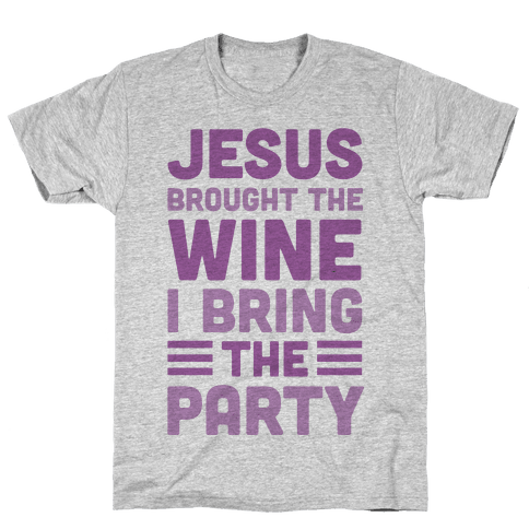 Jesus Brought The Wine I Bring The Party Mens T-Shirt