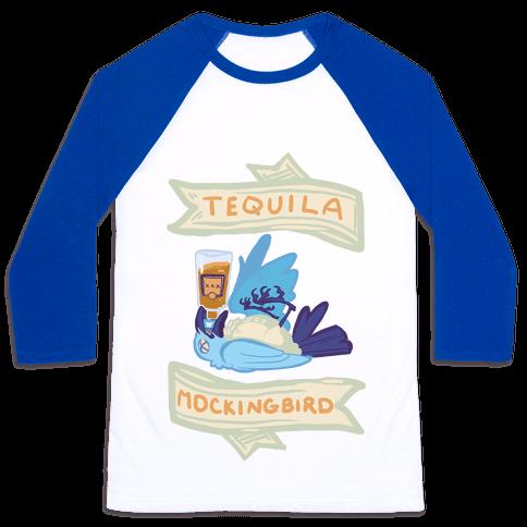Tequila Mockingbird Baseball Tee