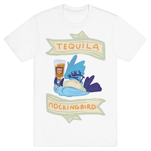 Tequila Mockingbird Mens T-Shirt