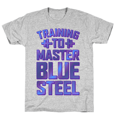 Training to Master Blue Steel Mens T-Shirt