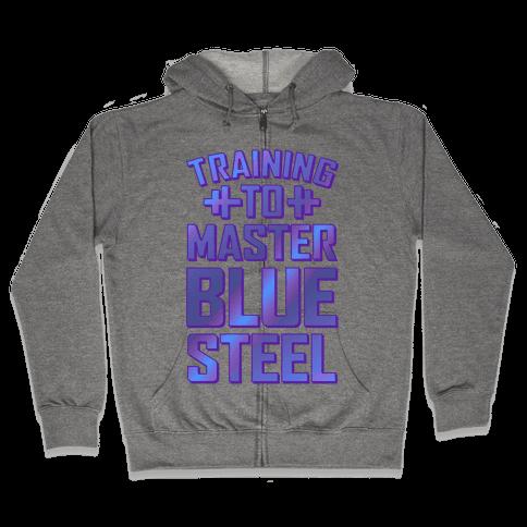 Training to Master Blue Steel Zip Hoodie