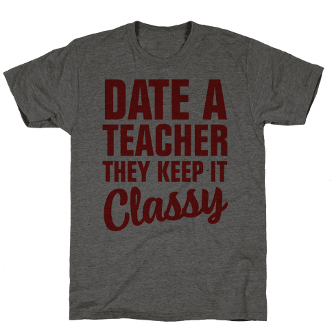 Date a Teacher, They Keep it Classy