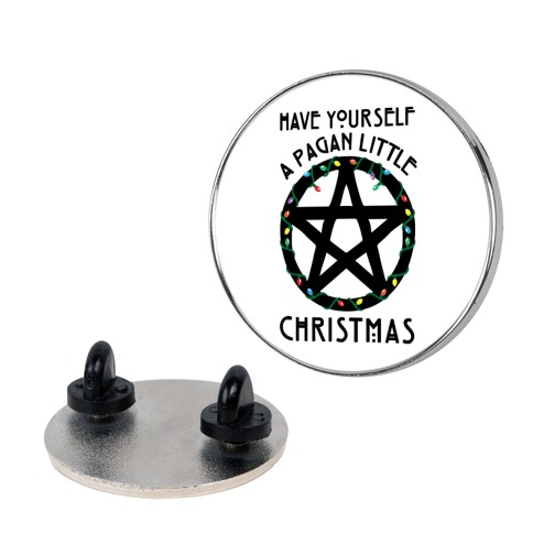 Have Yourself A Pagan Little Christmas Parody Pin