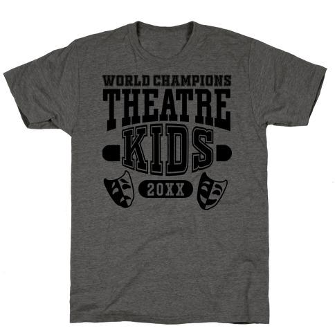 Theatre Kid Championship T-Shirt