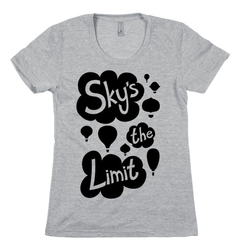 Sky's The Limit Womens T-Shirt