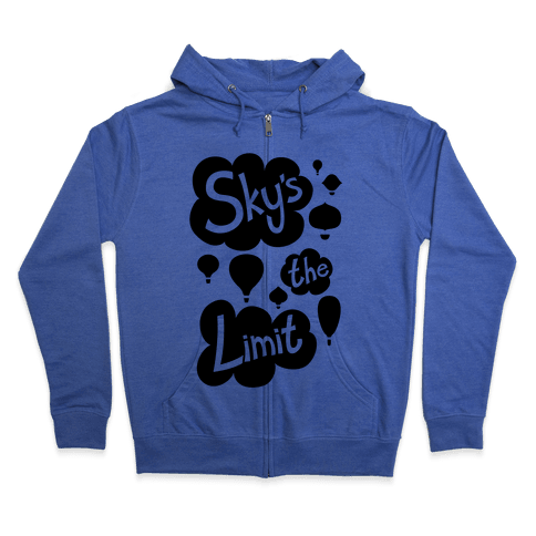 Sky's The Limit Zip Hoodie