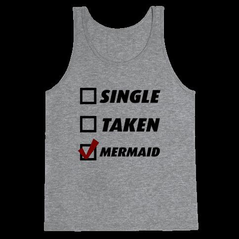 Single, Taken, Mermaid Tank Top