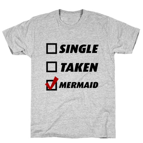 Single, Taken, Mermaid Mens T-Shirt