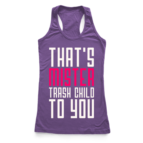 Mister Trash Child Racerback Tank Top