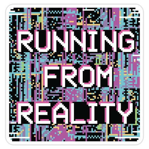Running From Reality Glitch Die Cut Sticker