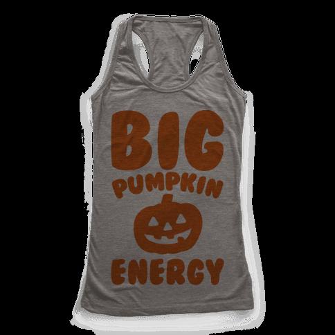 Big Pumpkin Energy Parody Racerback Tank Top