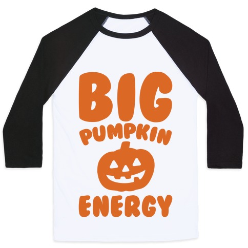 Big Pumpkin Energy Parody Baseball Tee