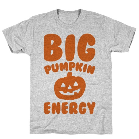 Big Pumpkin Energy Parody T-Shirt