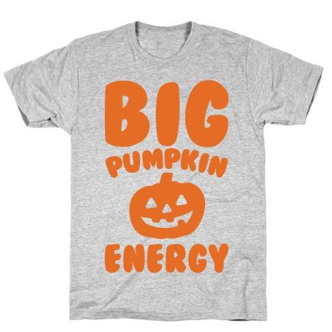 Big Pumpkin Energy Parody T-Shirt