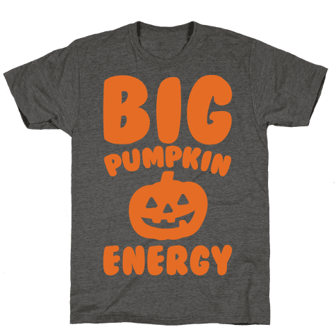 Big Pumpkin Energy Parody Mens T-Shirt