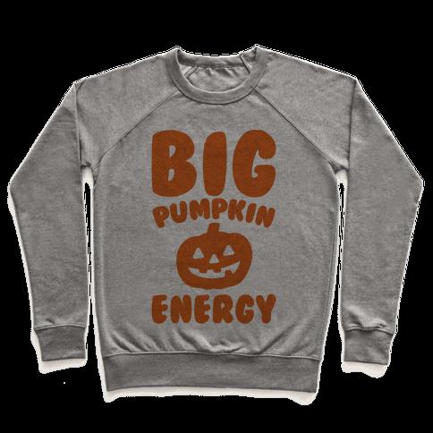 Big Pumpkin Energy Parody Pullover