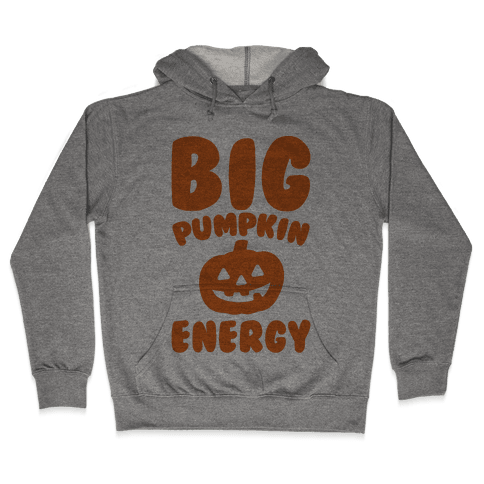 Big Pumpkin Energy Parody Hooded Sweatshirt