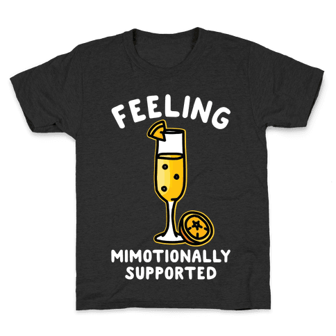 Feeling Mimotionally Supported Kids T-Shirt