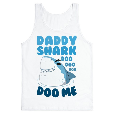 Daddy Shark doo doo doo DOO ME Tank Top
