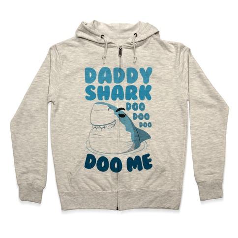 Daddy Shark doo doo doo DOO ME Zip Hoodie