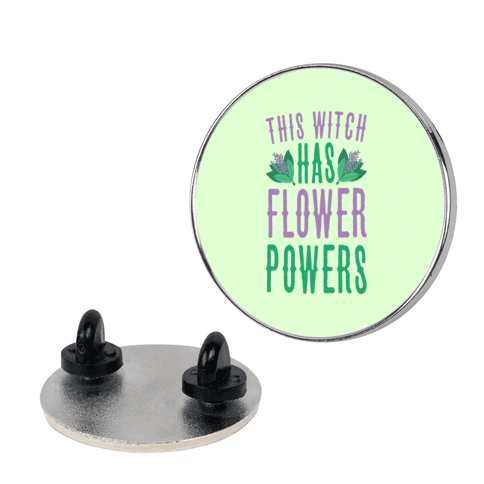 This Witch Has Flower Powers pin