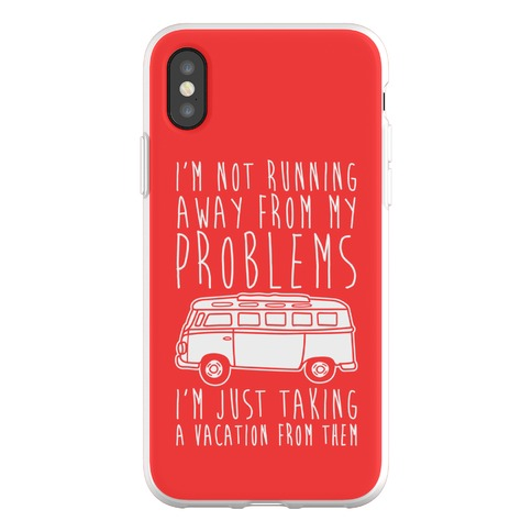 I'm Not Running Away From My Problems Phone Flexi-Case