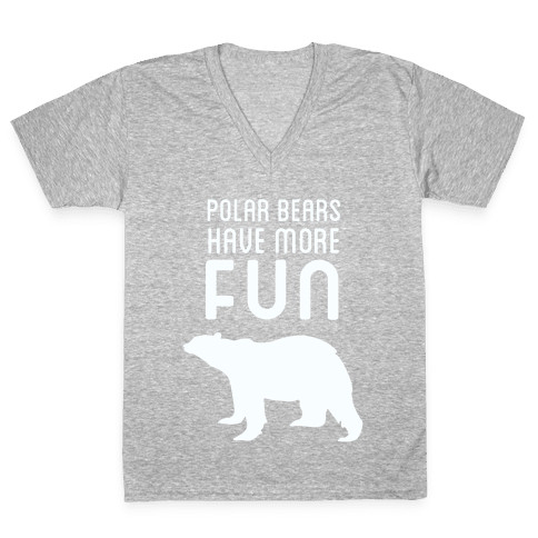 Polar Bears Have More Fun V-Neck Tee Shirt