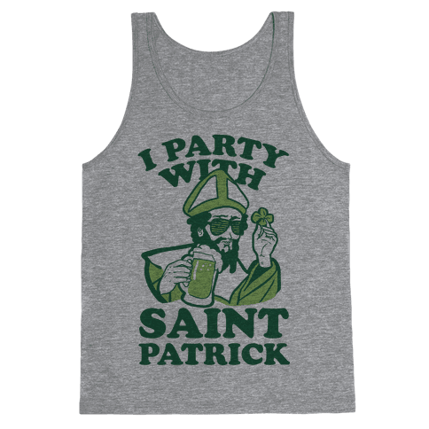 I Party With St. Patrick Tank Top