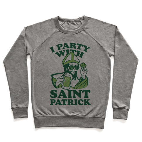 I Party With St. Patrick Pullover