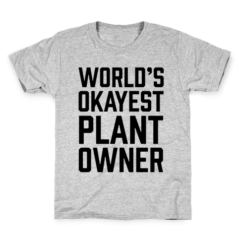 World's Okayest Plant Owner Kids T-Shirt