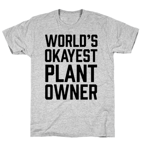 World's Okayest Plant Owner Mens T-Shirt