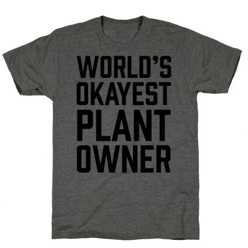 World's Okayest Plant Owner T-Shirt
