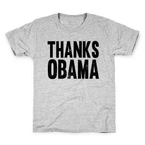 Thanks Obama. Kids T-Shirt