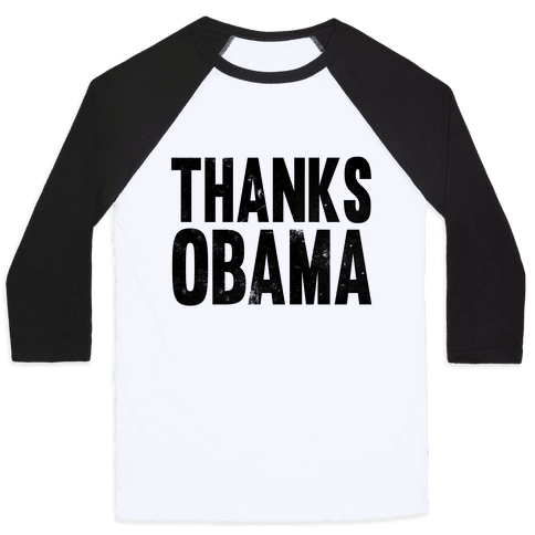 Thanks Obama. Baseball Tee